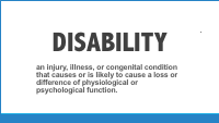 Slide 4 - Traditional definition of disability as an injury, illness or congenital condition