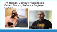 Slide 9 - TV Raman and Enrico Bianco