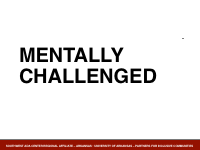 Slide 7 - Mentally Challenged