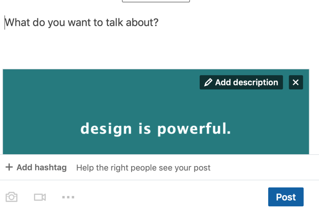 Linked in post with image that says design is powerful showing add description box on image